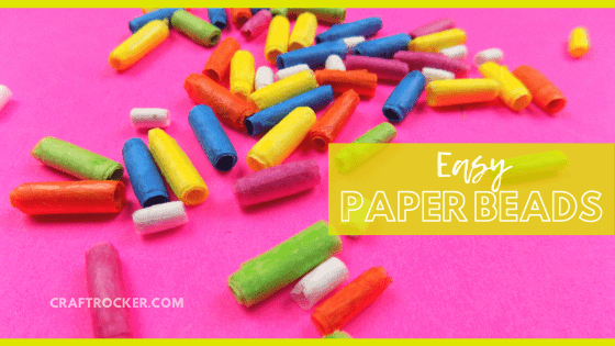 Close Up of Colorful Paper Beads with text overlay - Easy Paper Beads - Craft Rocker