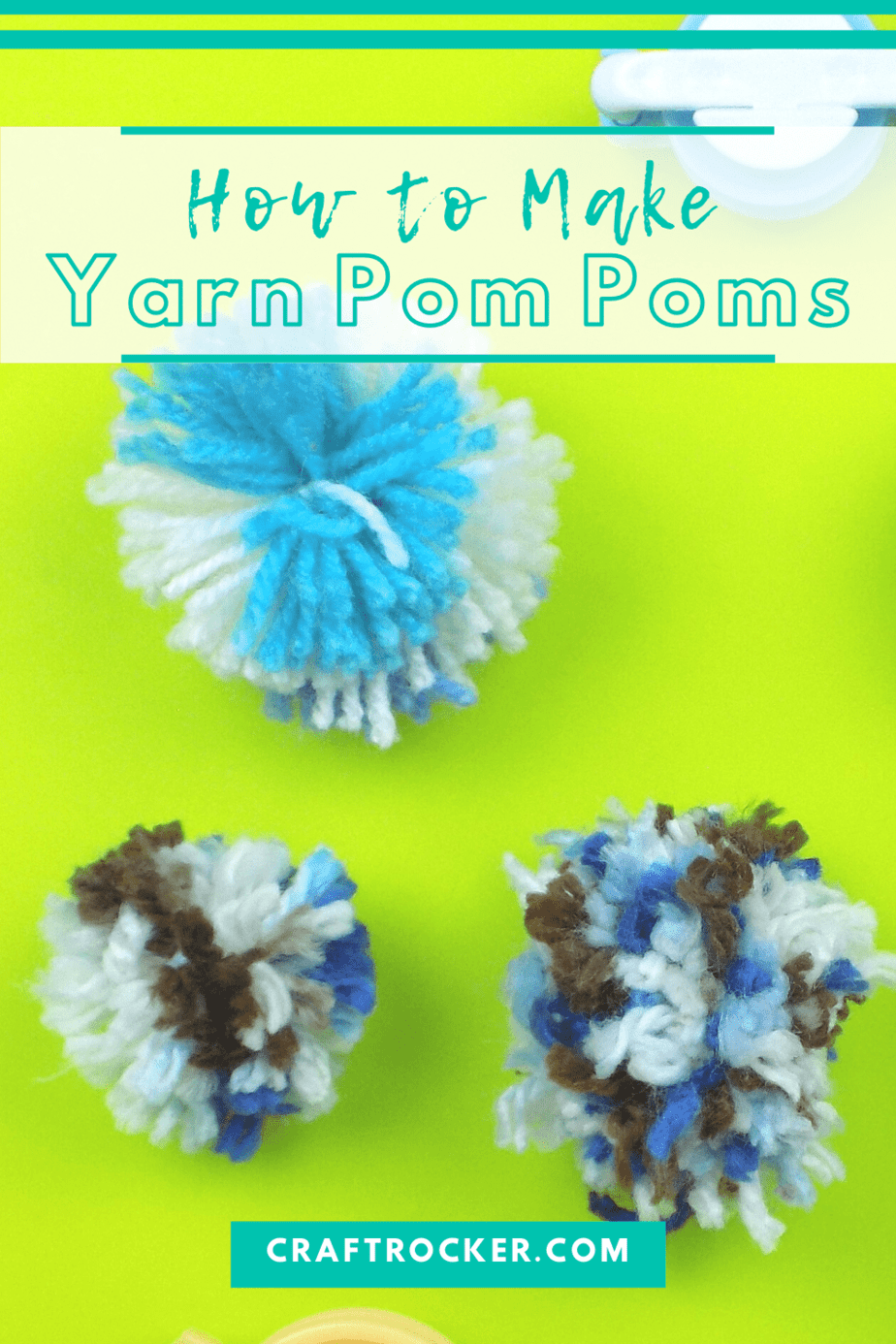 Close Up of Colorful Pom Poms with text overlay - How to Make Yarn Pom Poms - Craft Rocker