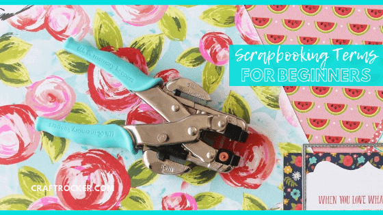 Close Up of Scrapbook Tool on Decorative Paper with text overlay - Scrapbooking Terms for Beginners - Craft Rocker