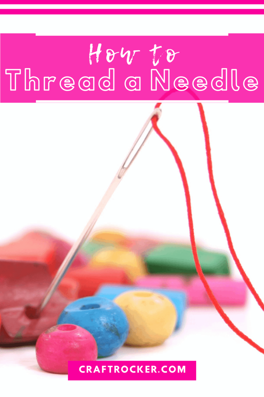 Close Up of Threaded Needle next to Beads with text overlay - How to Thread a Needle - Craft Rocker