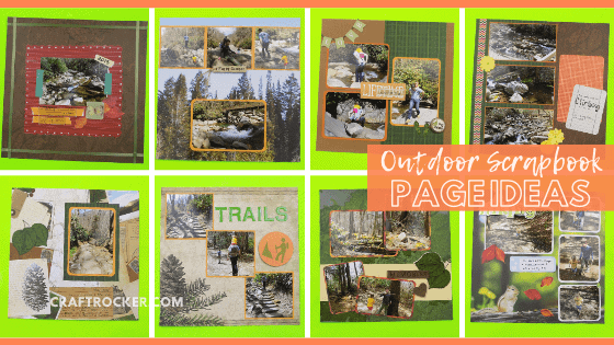 Collage of Outdoor Scrapbook Pages with text overlay - Outdoor Scrapbook Page Ideas - Craft Rocker