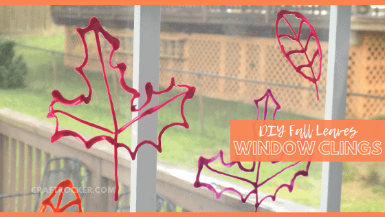 Fall Leaves on Window with text overlay - DIY Fall Leaves Window Clings - Craft Rocker