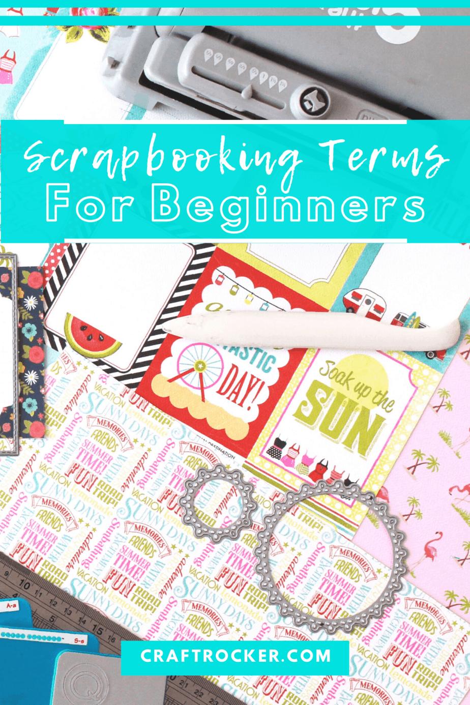 Scrapbook Supplies with text overlay - Scrapbooking Terms for Beginners - Craft Rocker