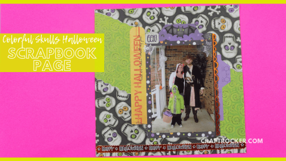 Close Up of Family Costume Scrapbook Page with text overlay - Colorful Skulls Halloween Scrapbook Page - Craft Rocker