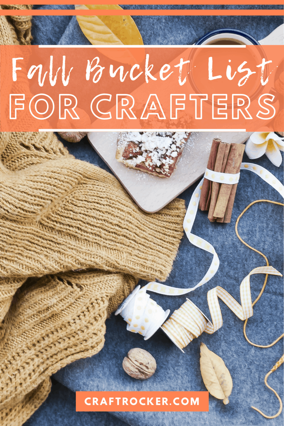 Craft Supplies and Knits next to Coffee with text overlay - Fall Bucket List for Crafters - Craft Rocker