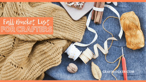 Craft Supplies and Knits with text overlay - Fall Bucket List for Crafters - Craft Rocker