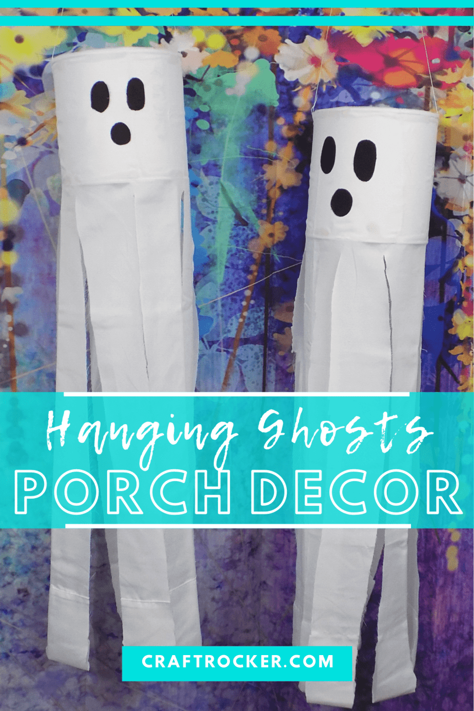Hanging Ghosts on Colorful Background with text overlay - Hanging Ghosts Porch Decor - Craft Rocker