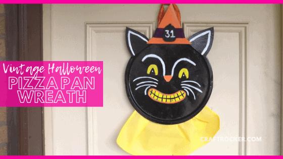 Vintage Cat Hanging on Door with text overlay - Vintage Halloween Pizza Pan Wreath - Craft Rocker