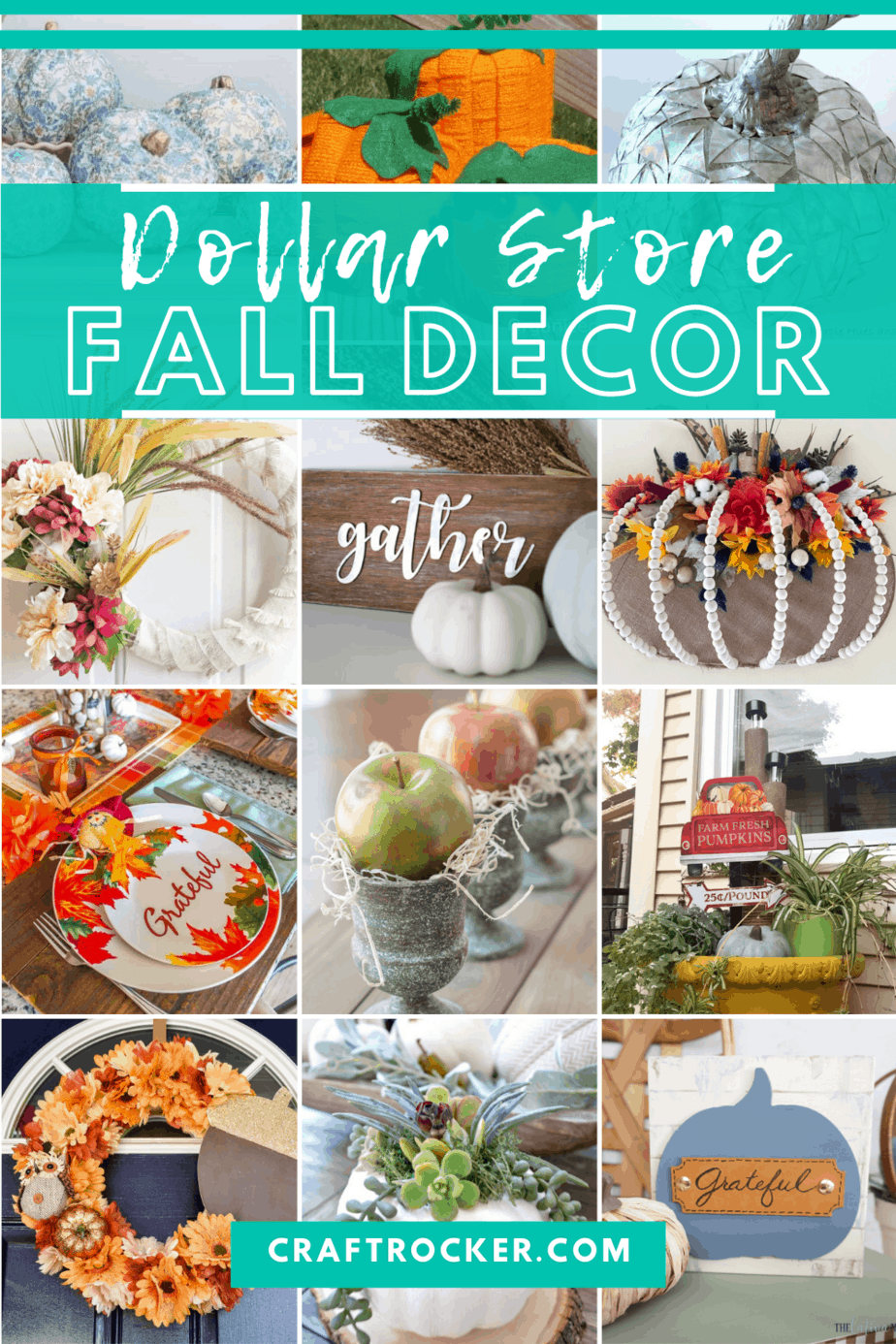 Collage of Photos of Dollar Tree Fall Decor Projects with text overlay - Dollar Store Fall Decor - Craft Rocker