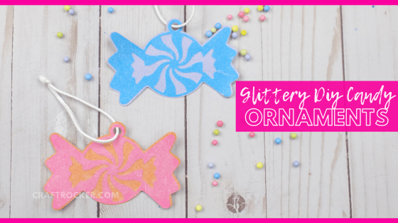 Blue and Pink Candy Ornaments on Wood Background with text overlay - Glittery DIY Candy Ornaments - Craft Rocker