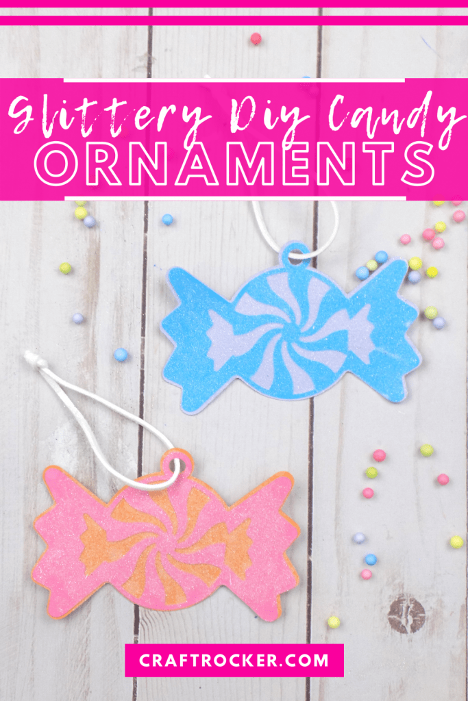 Blue and Pink Candy Ornaments with text overlay - Glittery DIY Candy Ornaments - Craft Rocker