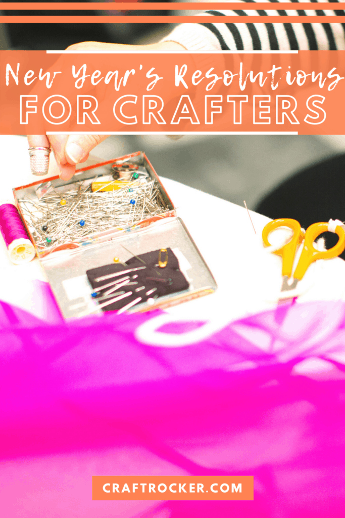 Close Up of Fabric and Sewing Supplies with text overlay - New Years Resolutions for Crafters - Craft Rocker