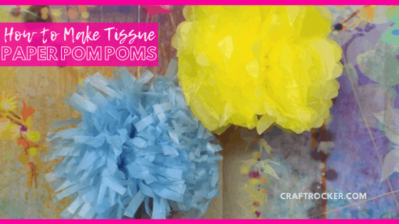 Hanging Multi-Color Pom Poms with text overlay - How to Make Tissue Paper Pom Poms - Craft Rocker
