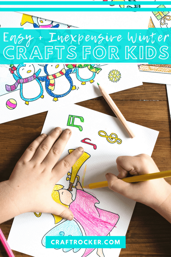 Kids Hands Coloring a Picture next to other Colored Pictures with text overlay - Easy and Inexpensive Winter Crafts for Kids - Craft Rocker
