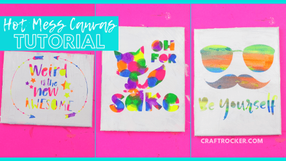 Multiple Hot Mess Canvas Wall Art Pieces with text overlay - Hot Mess Canvas Tutorial - Craft Rocker