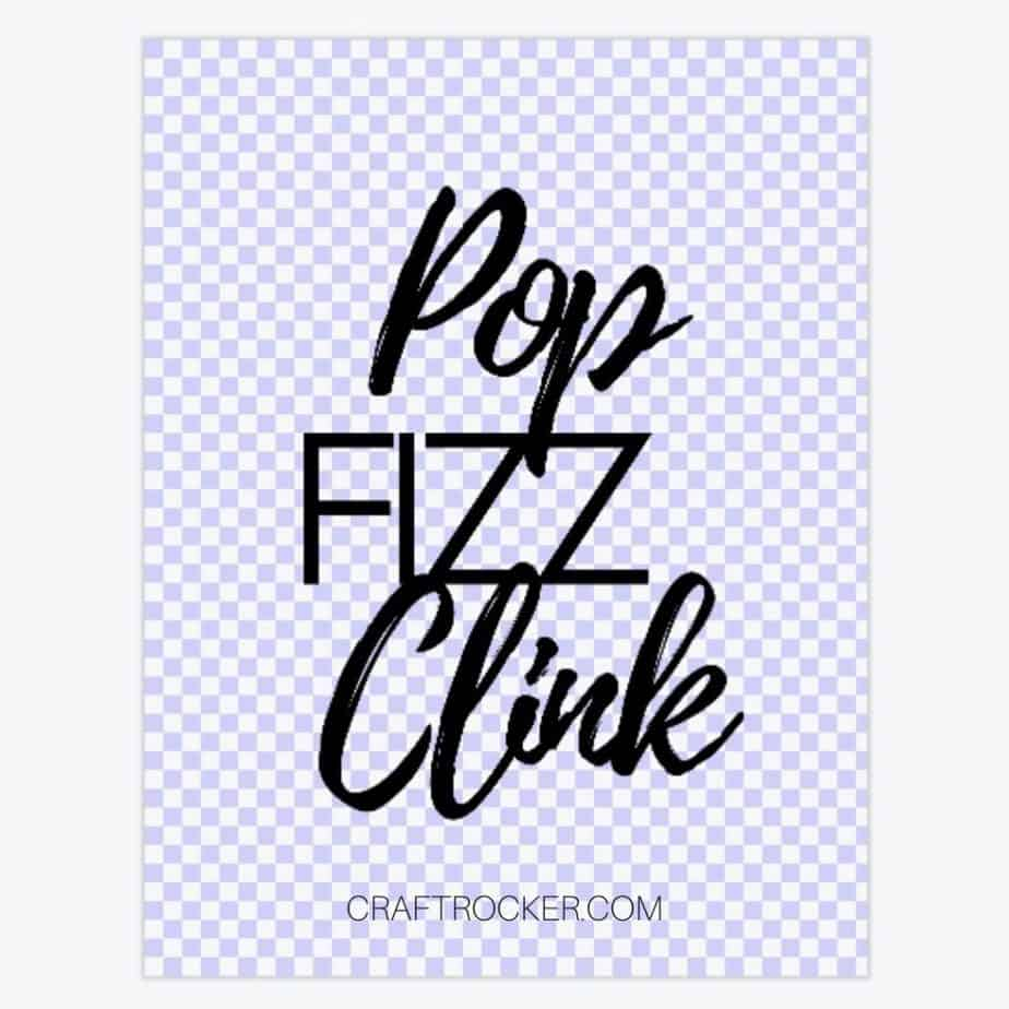Pop Fizz Clink Saying on Background Remover Screen - Craft Rocker