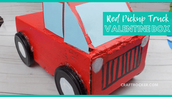 Close Up of Truck Valentine Box with text overlay - Red Pickup Truck Valentine Box - Craft Rocker
