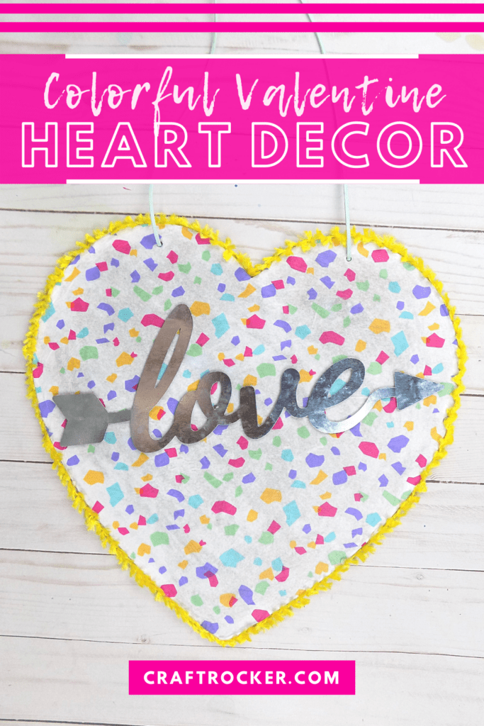 Confetti Heart Wall Hanging with text overlay - Colorful Valentine Heart Decor - Craft Rocker
