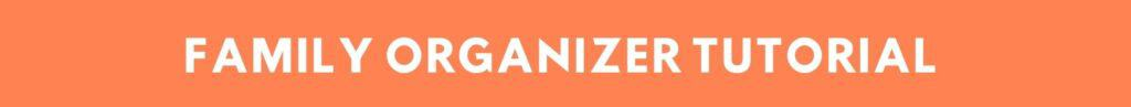 Family Organizer Tutorial Button