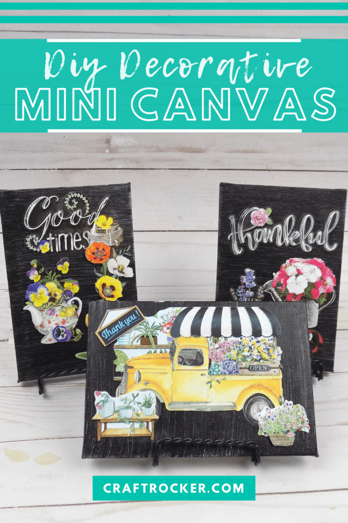 Floral Canvases in Stands with text overlay - DIY Decorative Mini Canvas - Craft Rocker