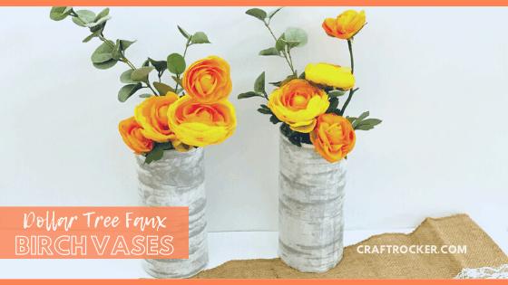 Yellow and Orange Flower Arrangements in Birch Vases with text overlay - Dollar Tree Faux Birch Vases - Craft Rocker