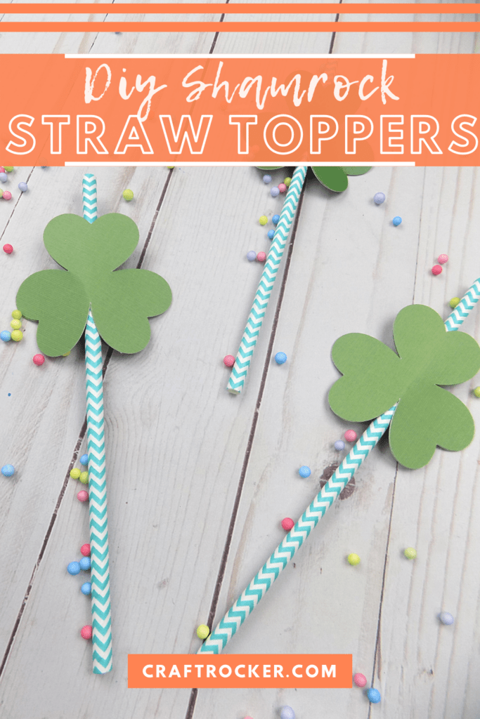 Close Up of Paper Straws with Toppers with text overlay - DIY Shamrock Straw Toppers - Craft Rocker