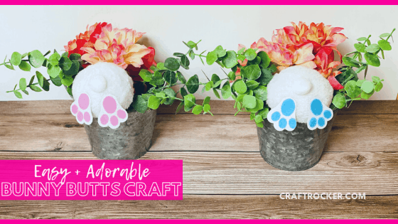 Blue and Pink Easter Arrangements with text overlay - Easy and Adorable Bunny Butts Craft - Craft Rocker