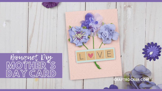 Bouquet Card Next to Flowers on Wood Background with text overlay - Bouquet DIY Mother's Day Card - Craft Rocker