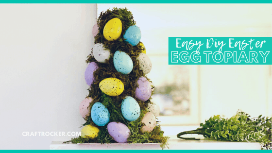 Close Up of Easter Topiary on Mantle with text overlay - Easy DIY Easter Egg Topiary - Craft Rocker