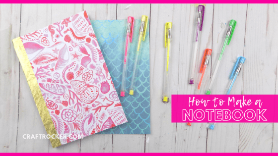 Close Up of Notebook next to Gel Pens with text overlay - How to Make a Notebook - Craft Rocker