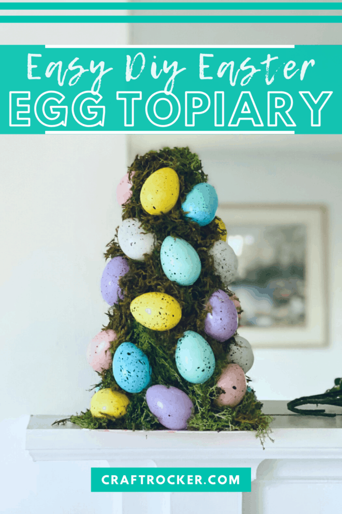 Easter Topiary on Mantle with text overlay - Easy DIY Easter Egg Topiary - Craft Rocker