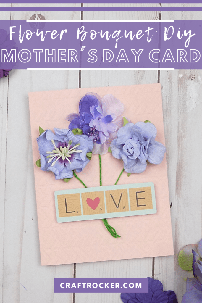 Love Bouquet Card on Wood Background with text overlay - Flower Bouquet DIY Mother's Day Card - Craft Rocker