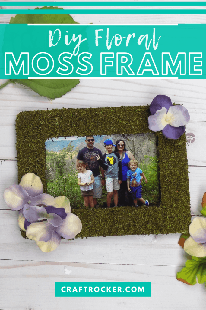 Moss Frame with Photo of Family on Wood Background with text overlay - DIY Floral Moss Frame - Craft Rocker