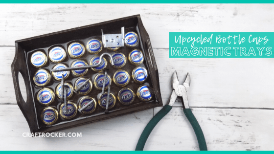 Close Up of Magnetic Tray next to Wire Cutter with text overlay - Upcycled Bottle Caps Magnetic Tray - Craft Rocker