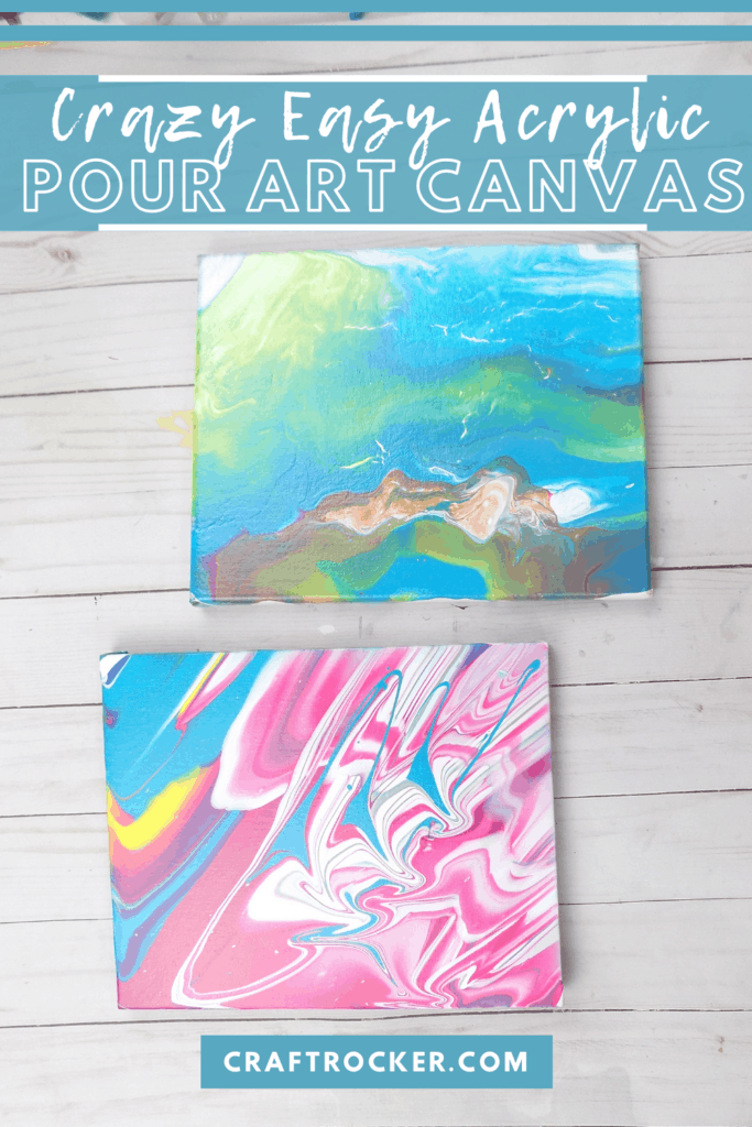 Fluid Art Canvases on Wood Background with text overlay - Crazy Easy Acrylic Pour Art Canvas - Craft Rocker