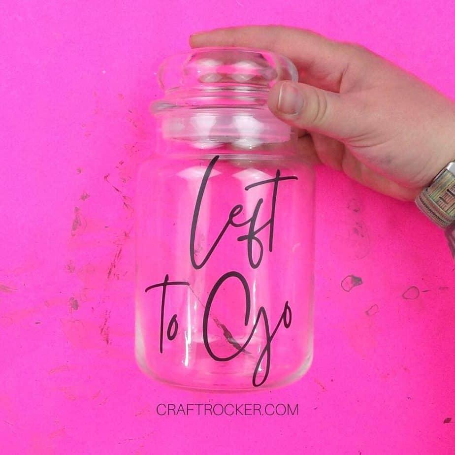 Left to Go Vinyl Saying on Glass Jar - Craft Rocker