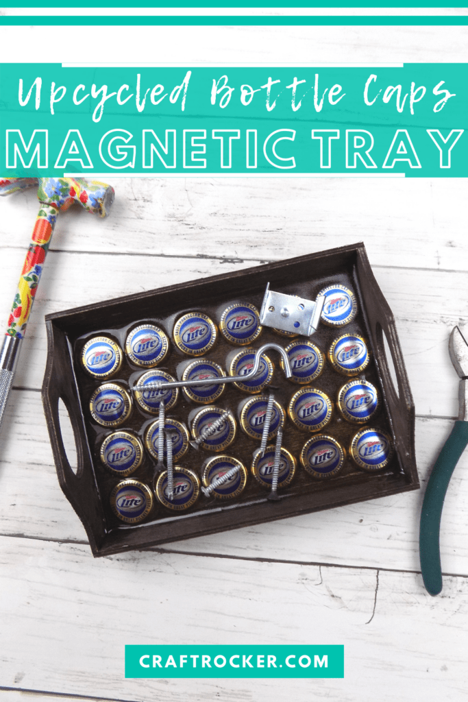 Magnetic Tray next to Tools with text overlay - Upcycled Bottle Caps Magnetic Tray - Craft Rocker