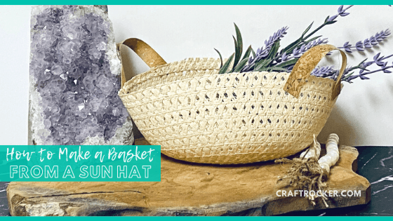 Close Up of Sun Hat Basket Vignette with text overlay - How to Make a Basket from a Sun Hat - Craft Rocker