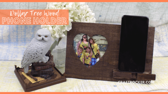 Owl Figure and Flowers next to Heart Photo Frame Phone Holder with text overlay - Dollar Tree Wood Phone Holder - Craft Rocker