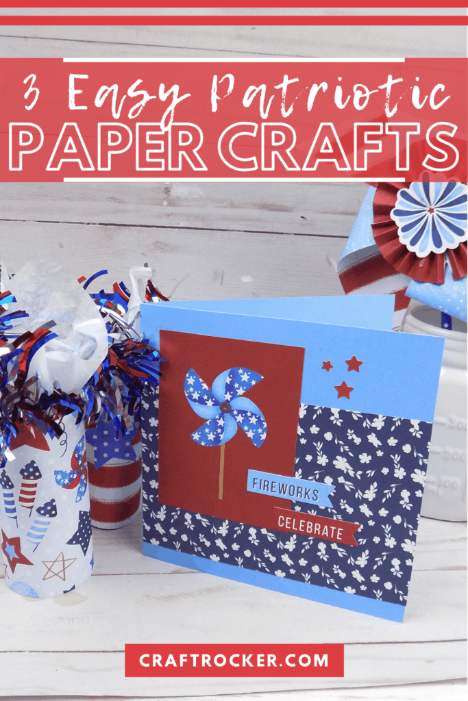 Paper Firecracker Party Favors next to 4th of July Card with text overlay - 3 Easy Patriotic Paper Crafts - Craft Rocker