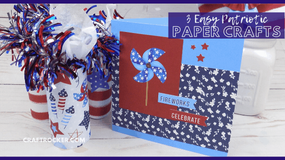 Paper Firecracker Party Favors next to Patriotic Greeting Card with text overlay - 3 Easy Patriotic Paper Crafts - Craft Rocker